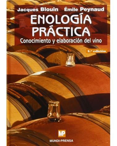 Enología Práctica: Conocimiento Y Elaboración Del Vino